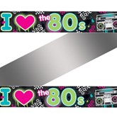 Totally 80s I Love the 80s Foil Banner
