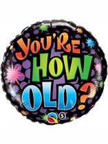 """You're How Old? 18"""" Birthday Foil Balloon"""