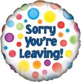 """18"""" Sorry You're Leaving Dotty Foil Balloon"""