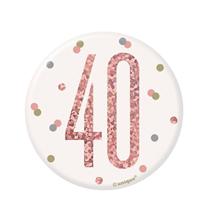 "Rose Gold Glitz 40th Birthday 3"" Badge"