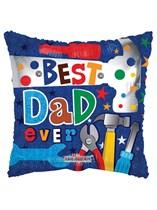 "Best Dad Ever Tools 18"" Square Foil"